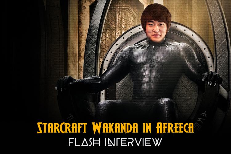 Strategy Flashs Starcraft Wakanda In Afreeca