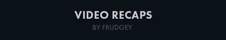 Video Recaps